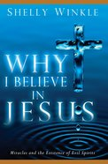Why I Believe in Jesus eBook