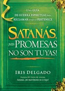 Satanas, Mis Promesas No Son Tuyas (Spanish) (Spa) (Satan, You Can't Have My Promises) eBook