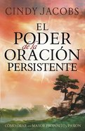El Poder De La Oracion Persistente (Spanish) (Spa) (The Power Of Persistent Prayer) eBook