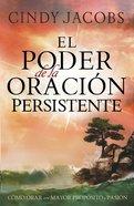 El Poder De La Oracion Persistente (Spanish) (Spa) (The Power Of Persistent Prayer) eBook
