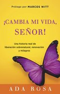 Cambia Mi Vida, Senor! (Spa) (Change My Life, Lord) eBook