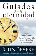 Guiados Por La Eternidad (Spanish) (Spa) (Driven By Eternity) eBook