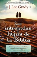 Las Intrepidas Hijas De La Biblia (Spanish) (Spa) (Fearless Daughters Of The Bible) eBook