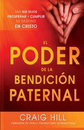 El Poder De La Bendicion Paternal (Spa) eBook