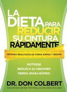 La Dieta Para Reducir Su Cintura Rapidamente (Spa) (Rapid Waist Reduction Diet, The) eBook