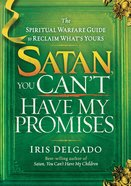 Satan, You Can't Have My Promises eBook