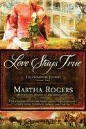 Love Stays True (#01 in Homeward Journey Series) eBook