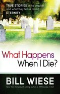 What Happens When I Die? eBook
