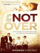 It's Not Over eBook