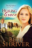 Healing Grace (#03 in Touch Of Grace Series) eBook