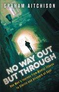 No Way Out But Through eBook