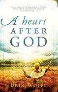 A Heart After God eBook