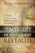 The Mystery of Jesus Christ Revealed eBook