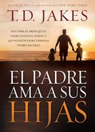 El Padre Ama a Sus Hijas (Spa) eBook