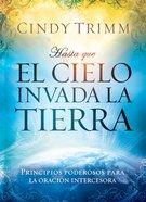 Hasta Que El Cielo Invada La Tierra eBook