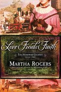 Love Finds Faith (#02 in Homeward Journey Series) eBook