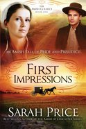 First Impressions: Amish Tale of Pride and Prejudice,An (#01 in Amish Classics Series) eBook