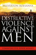 Destructive Violence Against Men eBook