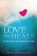 Love That Heals eBook