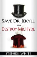 Save Dr. Jekyll and Destroy Mr. Hyde eBook
