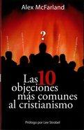 Las 10 Objeciones MS Comunes Al Cristianismo eBook