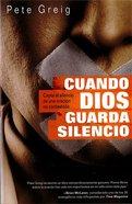 Cuando Dios Guarda Silencio eBook
