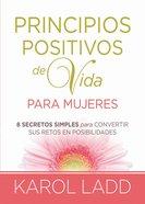 Principios Positivos De Vida Para Mujeres eBook