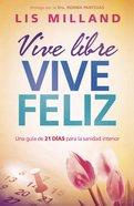 Vive Libre, Vive Feliz eBook