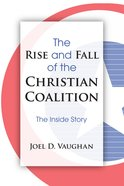 The Rise and Fall of the Christian Coalition eBook