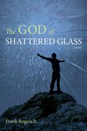 The God of Shattered Glass eBook