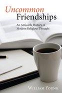 Uncommon Friendships eBook