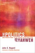 The Politics of Yahweh eBook