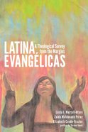 Latina Evang'licas: A Theological Survey From the Margins eBook