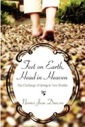Feet on Earth, Head in Heaven eBook