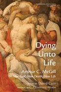 Dying Unto Life eBook