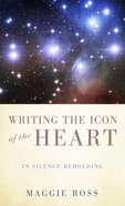 Writing the Icon of the Heart eBook