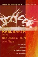 Karl Barth and the Resurrection of the Flesh eBook
