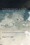 Confessing the Faith Yesterday and Today eBook