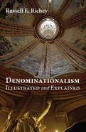 Denominationalism Illustrated and Explained eBook