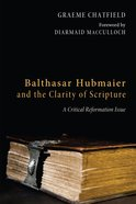 Balthasar Hubmaier and the Clarity of Scripture eBook