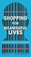 Shopping For Meaningful Lives eBook