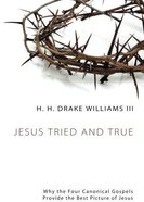 Jesus Tried and True eBook