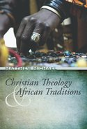 Christian Theology and African Traditions eBook