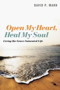 Open My Heart, Heal My Soul