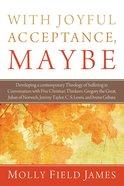 With Joyful Acceptance, Maybe eBook