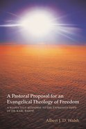 A Pastoral Proposal For An Evangelical Theology of Freedom eBook