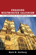 Engaging Westminster Calvinism eBook