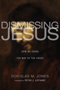 Dismissing Jesus eBook