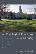 The Theological Education of the Ministry eBook