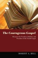 The Courageous Gospel eBook